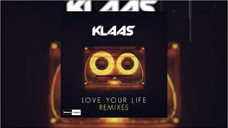 Gambar cover Klaas - Love Your Life (Danny Carlson Remix) - Official Audio