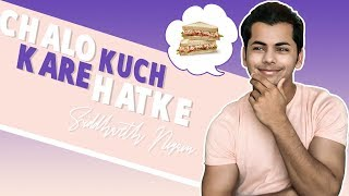 Chalo kare kuch hatke 🥘 | Quarantine morning routine | Siddharth Nigam | 2020