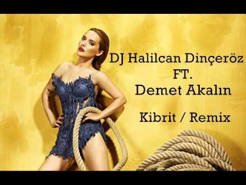 Dj Halilcan Dinçeröz Ft. Demet Akalın - Kibrit Remix