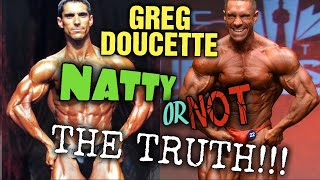 IFBB PRO, Greg Doucette Was He Really NATURAL? THE TRUTH!!! When did he Start???