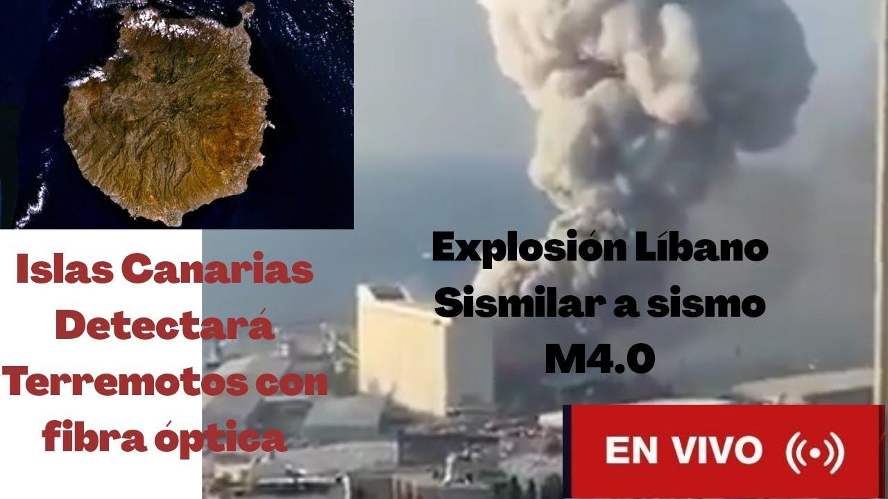 Explosión en Libano equivale a M4.0 - Gran Canaria detectara sismos con fibra óptica - Colaboradores