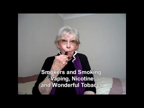 Smokers and Smoking, Vaping, Nicotine and Wonderful Tobacco