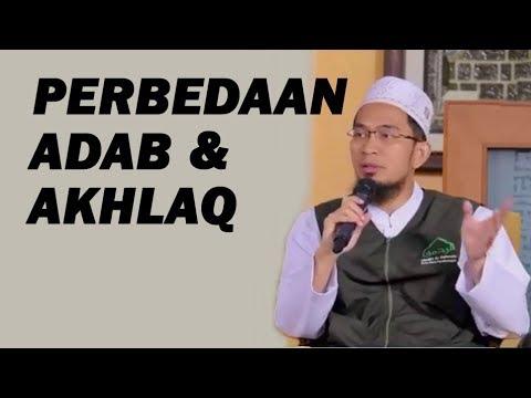 Perbedaan Adab dan Akhlaq - Ustdaz Adi Hidayat