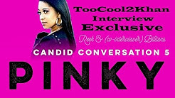 Pinky: Candid Conversation 5