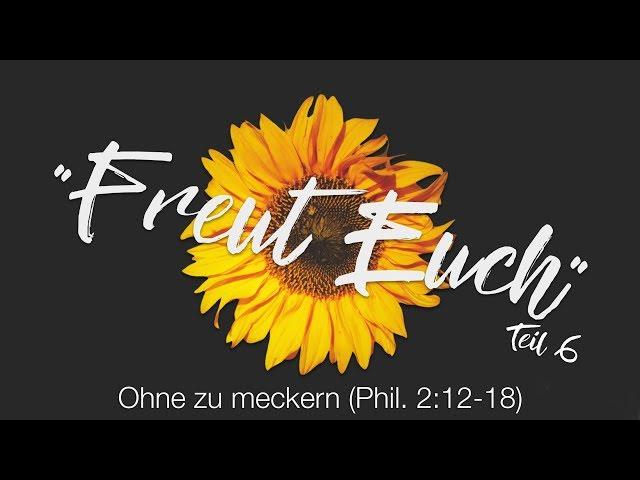 Johannes Justus Jr., FREUT EUCH Teil 6 (Phil. 2:12-18)
