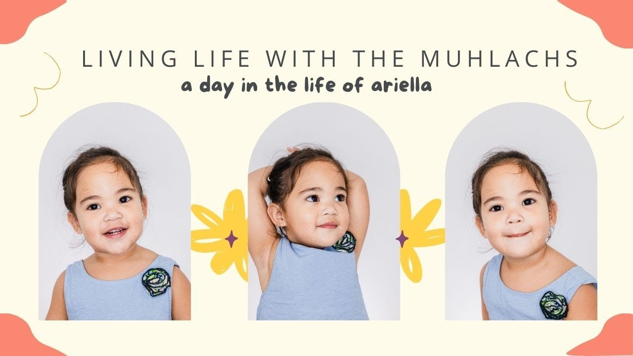 Living Life Like The Muhlachs. A day In The Life Of Ariella.