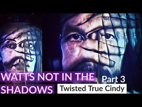 WATTS Not in the SHADOWS 3 - DODGE TIMESTAMP - REQUEST -Twisted True Cindy