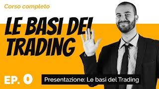 Trading per principianti - Presentazione corso completo (Parte 0 di 13)
