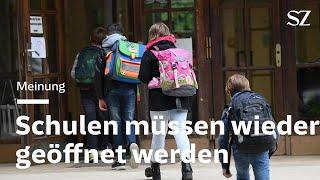 Corona Lockerungen: Warum die Schulen wieder geöffnet werden müssen