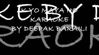 k YO MAYA HO karaoke By Deepak Baraili