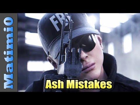 Ash Mistakes - Rainbow Six Siege