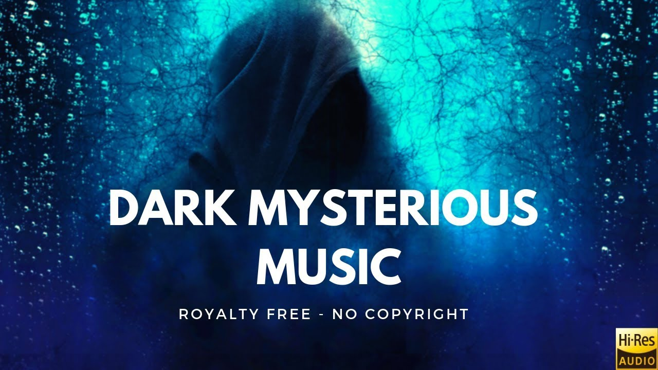 Mysterious Music No Copyright Dark Mysterious Music Suspense Horror Music Free Copyrights Pmf Youtube
