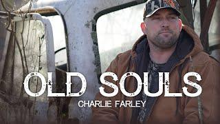 Смотреть клип Charlie Farley - Old Souls