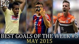Best goals of the week # 3 • May 2015 • HD