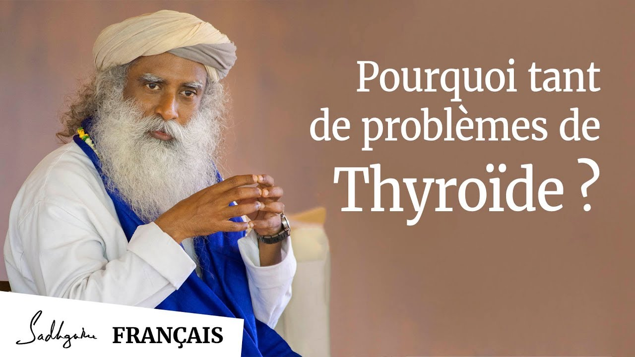 Pourquoi Tant de Problèmes de Thyroïde ? | Sadhguru