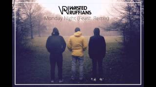 Wasted Ruffians - Monday Night (Feast. Remix)
