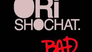 "Ori Shochat ""Bad"""