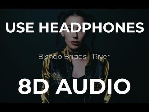 Bishop Briggs - River (8D Audio)