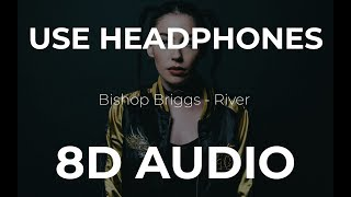 Download Bishop Briggs - River (8D Audio) Mp3 and Videos