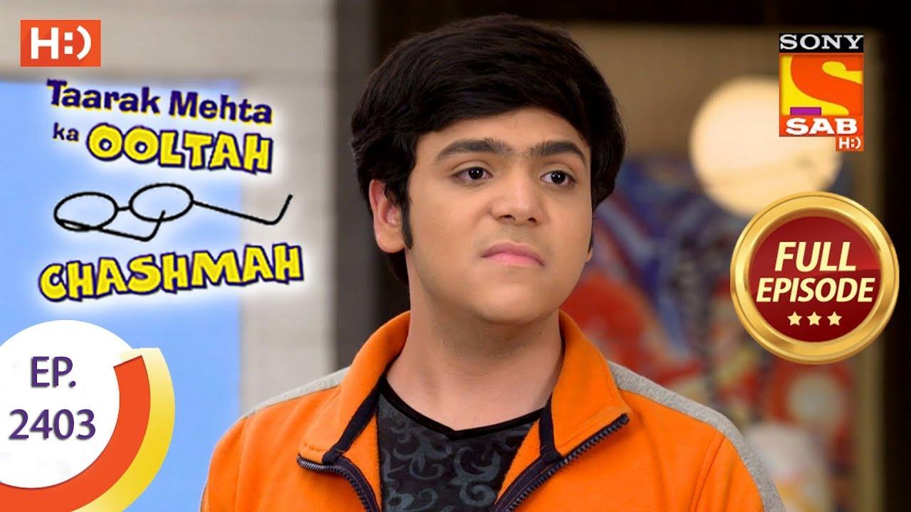 Taarak Mehta Ka Ooltah Chashmah - Ep 2403 - Full Episode ...