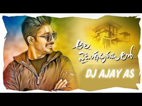 ala-vaikunta-puram-lo||-samajavaragamana-dj-song-||-remix-by-dj-ajay-as...