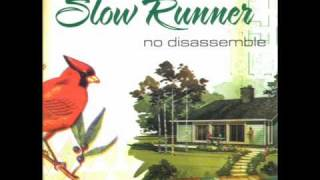 Slow Runner - Break Your Mama´s Back