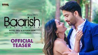 Baarish Ban Jaana (Official Teaser) Payal Dev, Stebin Ben | Shaheer Sheikh, Hina Khan |Kunaal Vermaa