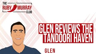 Glenn Reviews The Tandoori Haven