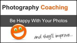 Photography Tips: How To Be Happy With Your Photos