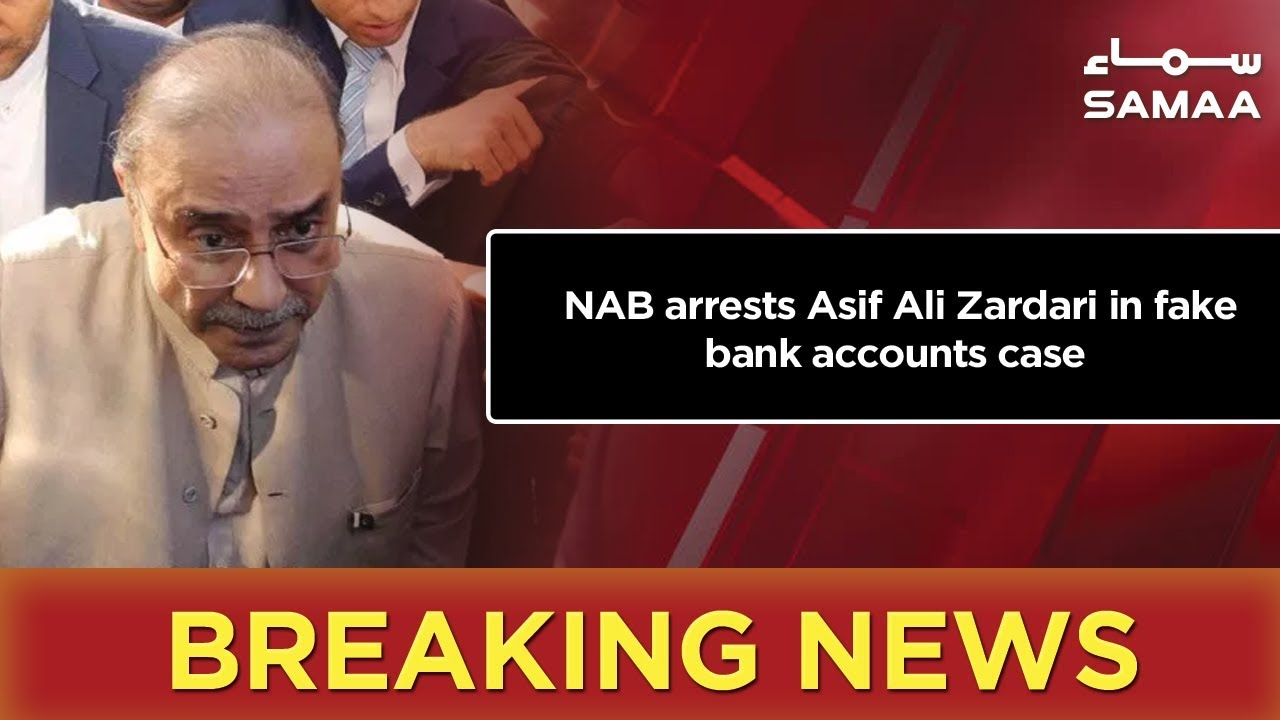 Breaking News | NAB arrests Asif Ali Zardari in fake bank accounts case | SAMAA TV