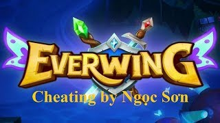 Cheat EverWing easy 100% by VNS Channel