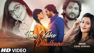 Tum Kaho Dhadkane Sun Rahi Hai (Asmi Rishal, Shashwat Mishra) Mp3 Song Download