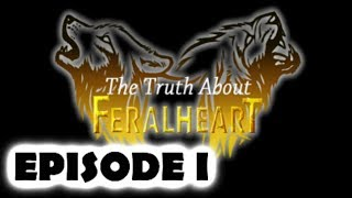 "Feral Heart: ""The Truth About Feral Heart"""