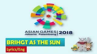 Gambar cover [Lyrics/Eng] Bright as the Sun [Official Thame Song Asian Games 2018]