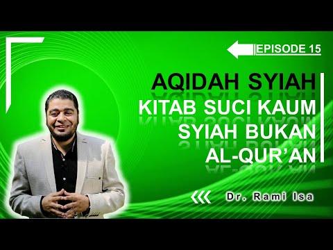 Aqidah Syiah - Episode 15 - Kitab Suci Kaum Syiah Bukan Al-Qur'an