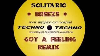 """Breeze-"""" I Got A Feeling """"REMIX"""