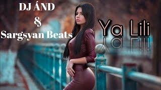 Download Sargsyan Beats & DJ ÂND  - Ya Lili (Remix 2019) █▬█ █ ▀█▀ Mp3 and Videos