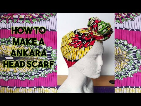DIY: How to make an Ankara Head Scarf - Craftbrulee