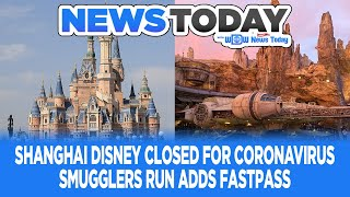 Coronavirus Closes Shanghai Disney, Galaxy's Edge Adds FastPass, Tiers Change - News Today 1/24/20