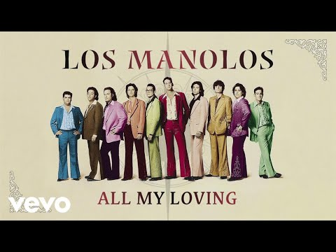 Los Manolos - All My Loving (Cover Audio)