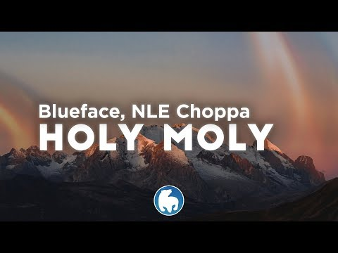 blueface---holy-moly-(clean---lyrics)-ft.-nle-choppa