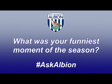 West Bromwich Albion players discuss their funniest moments of the season