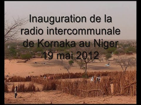 Inauguration de la radio intercommunale de Kornaka au Niger
