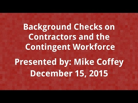 Background Checks on Contractors and the Contingent Workforce