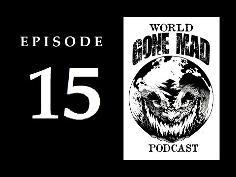 """WORLD GONE MAD PODCAST: Episode 15 - """"Destruction of the Deep State"""" with Robert David Steele"""