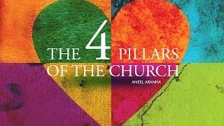 THE 4 PILLARS OF THE CHURCH | ANEEL ARANHA | HOLY SPIRIT INTERACTIVE
