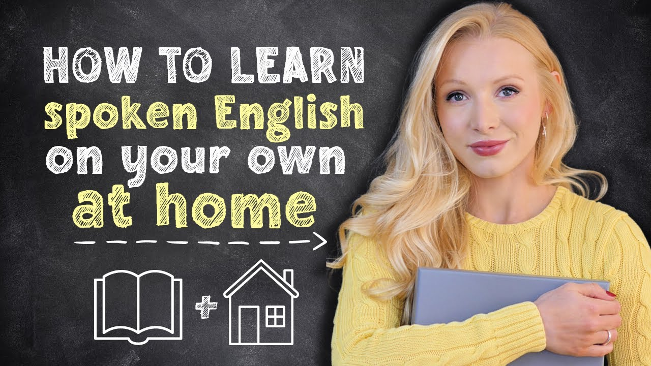 How to learn Spoken English on your own, at home (8 step action plan)