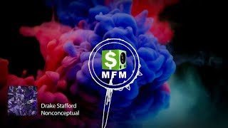 Drake Stafford - Nonconceptual FREE Electronic, Chill Out, New Wave Music For Monetize
