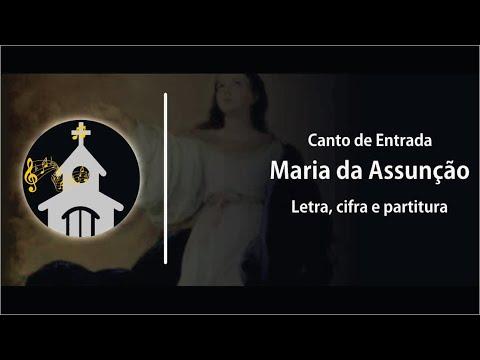Maria da Assunção - Canto de Entrada - Solenidade da Assunção de Nossa Senhora