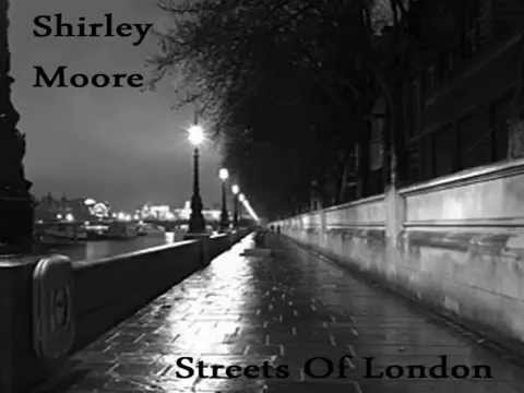 Shirley Moore - Streets Of London (Audio Only)